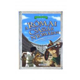 Kalandos küldetés - A római császár nyomában könyv